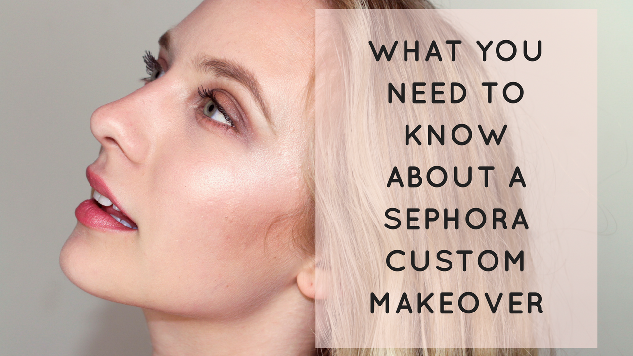 Sephora Custom Makeover Guide | Carrielle Rose Fashion & Beauty Blog