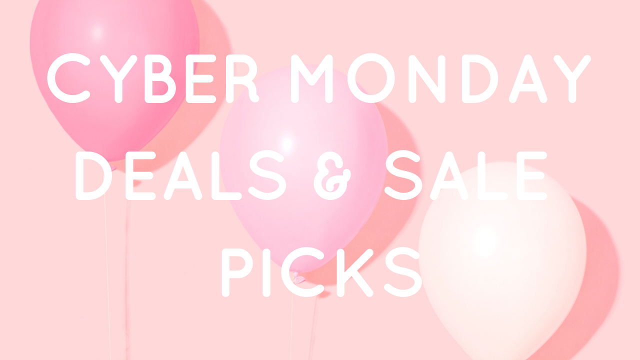 CYBER MONDAY DEALS & SALE PICKS.png