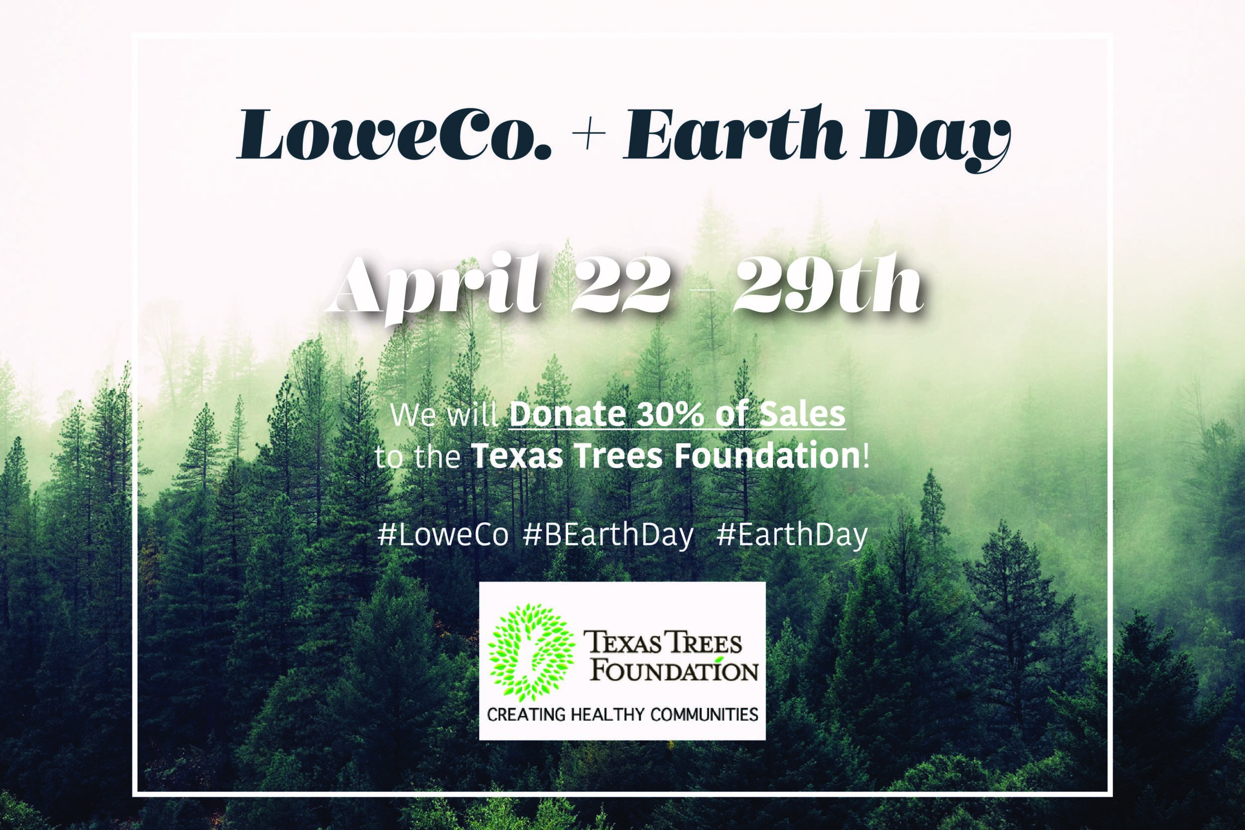 LoweCo. + Earth Day + Texas Trees Foundation
