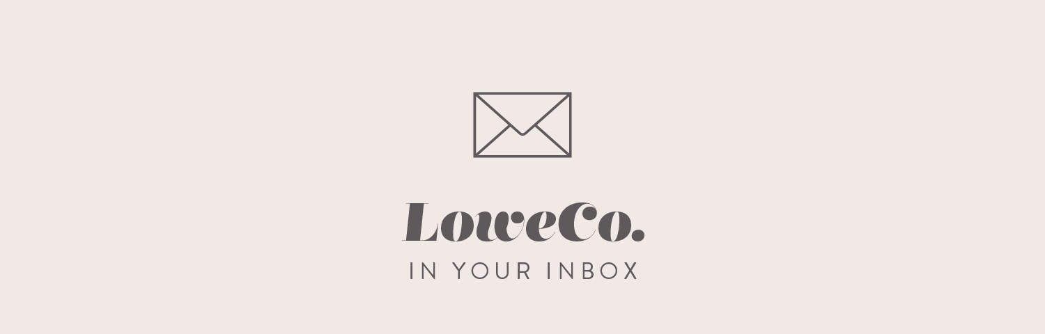 Sign up for the Lowe Co. Newsletter
