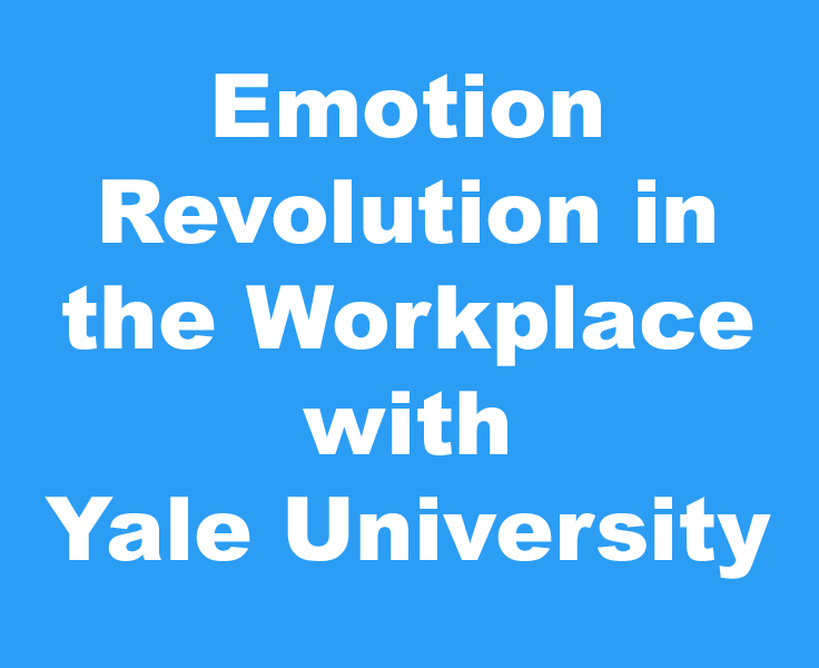 emotion revolution in the workpace with yale university.jpg