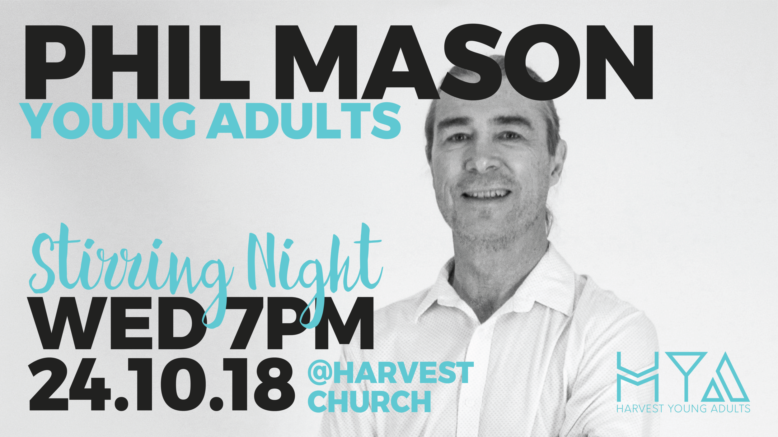 Harvest Young Adults invites Young Adults from all around to join them for a night of seeking God in worship and Phil Mason sharing. It will be an incredible night of exploring God's heart!