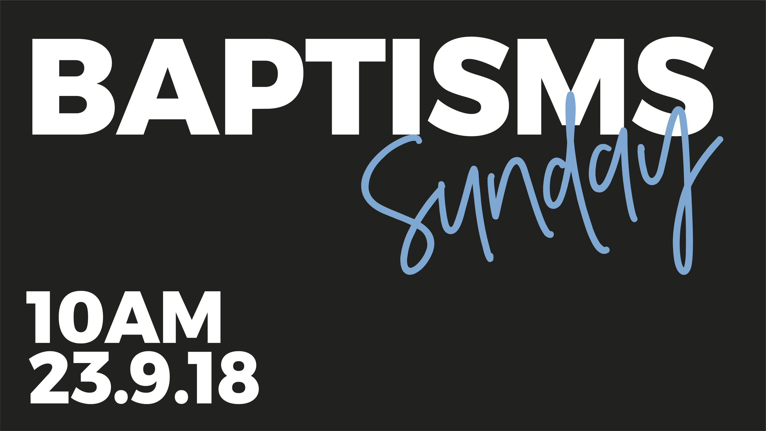 Join us on Sun 23rd Sept at 10am to celebrate with each person their decision to be baptised.
