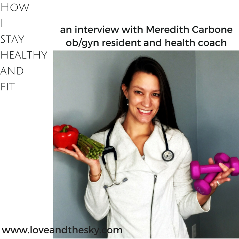 ob/gyn resident and health coach Meredith Carbone on how she stays healthy and fit with a busy schedule