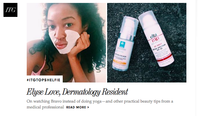Intothegloss top shelfie feature - Elyse Love, MD - Dermatology Resident - Dr. Love