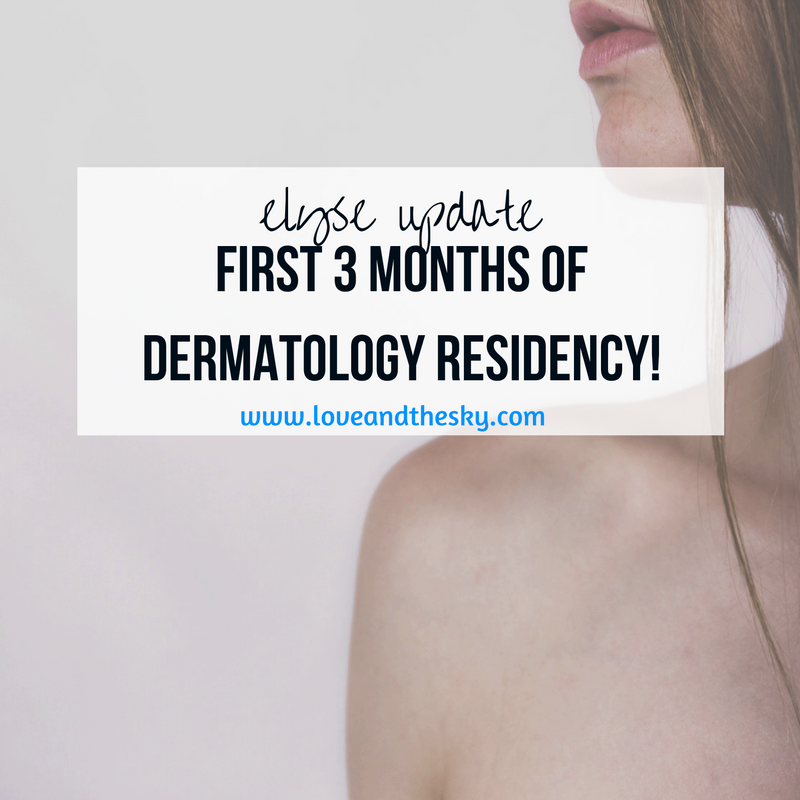 Elyse update - my first three months of dermatology residency - what it's like to be a dermatology resident