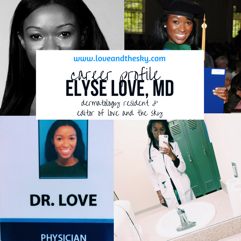 Career profile - Elyse Love, MD - dermatology resident and editor of Love and the Sky - University of Alabama alumni, B.S. Biology, computer based honors, Emory University School of Medicine graduate, NYU dermatology, long distance relationship, managing love and medicine