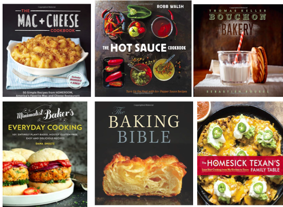 1. The Mac + Cheese Cookbook   |   2. The Hot Sauce Cookbook   |   3. Bouchon Bakery   |   4. Minimalist Bakery's Everyday Cooking   |   5. The Baking Bible   |   6. The Homesick Texan's  Family Table