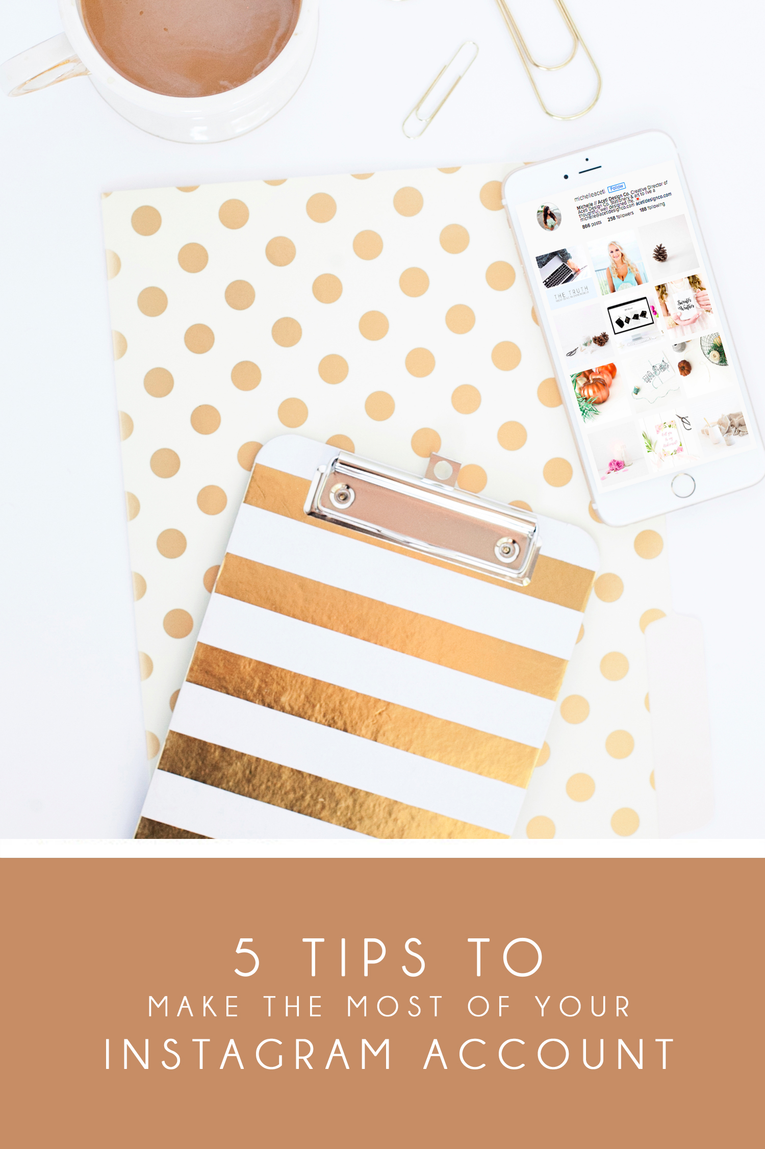Make the Most Out of Your Instagram Account   Aceti Design Co.