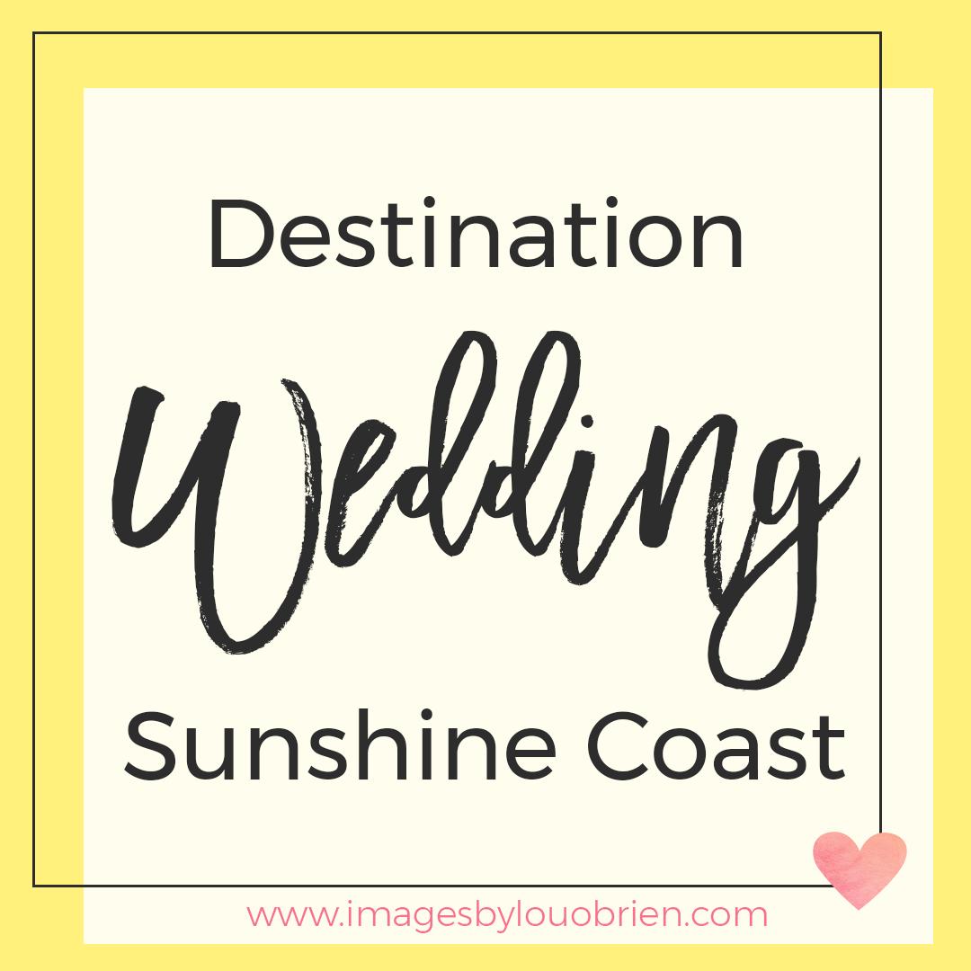Destination wedding sunshine coast blog