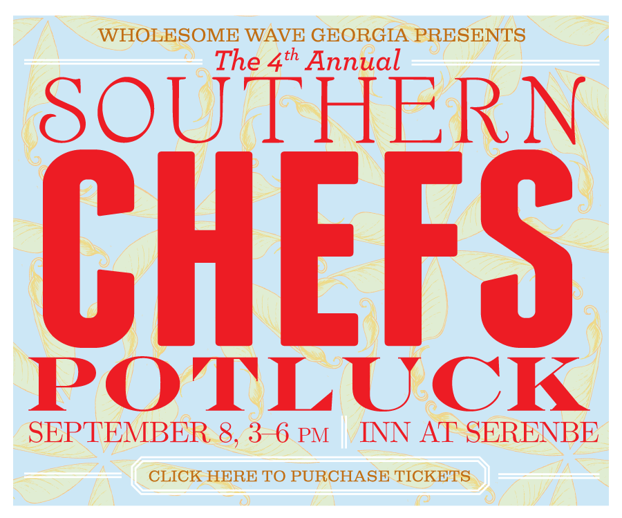 Some of the South's favorite chefs are getting out of the kitchen and into the country for the  4th Annual Southern Chefs Potluck , a casual Sunday supper benefiting Wholesome Wave Georgia.     This event is always a favorite of ours, and we are thrilled to be participating alongside Hugh Acheson and many other talented Southern chefs.    For the fourth time, guests to the potluck will dine family style with the chefs and their families on the pastoral grounds of the Inn at Serenbe. In addition to food and fellowship, the event will feature local beer, wine and cocktails created by renowned mixologists and a live auction for unforgettable culinary experiences. Last year's event raised more than $50,000 for Wholesome Wave Georgia, translating to more than $100,000 in fresh food for Georgia Nutrition Assistance Recipients and for local farmers.    Each chef contributes a Sunday supper side along with homemade pickles, relishes and desserts to be shared. The chefs' creations will be served alongside White Oaks Pastures meats from Jim N' Nicks Bar-B-Q.     Tickets begin at $125 per person, with host level tickets available for $500 for two tickets including prime seating, a listing in the program and a signed apron from the participating chefs or $1,000 for four tickets including prime seating, a listing in the program and two signed aprons. You can also bid in the silent auction for  one-of-a-kind culinary experiences . The funds raised will benefit Wholesome Wave Georgia and its mission to increase access to fresh, healthy, locally-grown food at producer-only farmers markets in the state of Georgia.       Participating chefs include…     Hugh Acheson, Five & Ten    Peter Dale, The National    Shaun Doty, Bantam & Biddy    Ford Fry, JCT Kitchen    Kevin Gillespie, Gunshow    Todd Ginsberg, The General Muir    Eddie Hernandez, Taqueria del Sol    Josh Hopkins, Empire State South    Linton Hopkins, Restaurant Eugene | Holeman & Finch Public House    Dan Latham    Chris M