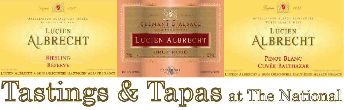 Tasting & Tapas at The National  featuring Lucien Albrecht  wines from Alsace, France  Friday, July 27  5-6:30 pm     Tastings   Cuvee Balthazar Pinot Blanc 2010  Reserve Riesling 2010   Cremant de Alsace Brut Rose     Tapas   prosciutto with local melon  padrón pepper croquettes   local squash salad    join us anytime from 5 - 6:30  at the bar or a reserved table if you prefer  $20 per guest