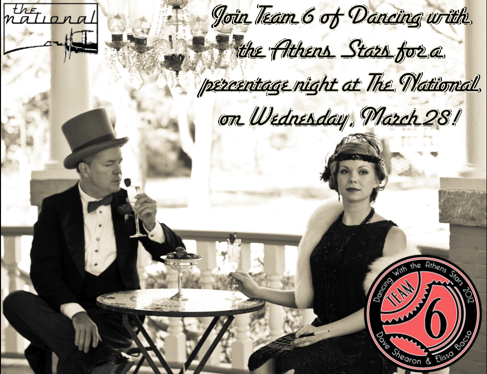 This Wednesday Night  Give for a great cause just by dining with us!      Wednesday, March 28   Join us for a percentage night   for   Athens Dancing With The Athens Stars  benefiting  Project Safe    Support Team 6: Dave Shearon and Elissa Bacso!    Then…attend  Dancing with the Athens Stars   at The Classic Center  Sunday, April 1