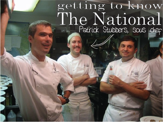 """INTRODUCING a new series we'll be featuring on this blog over the next few weeks called """"Getting to Know The National"""", in which we all learn a little more about the wonderful people behind all of the great food, drinks and times at The National…      Let's begin with Patrick Stubbers, sous chef at The National       How did you end up at The National?      I met Peter the summer before The National opened through a mutual friend that bartended downtown. We talked about food for hours and luckily he asked me to come over and help open the restaurant.       Outside of your experiences at The National, what has influenced your cooking style the most?      I taught myself though many many books how to create and respect food, especially books by Thomas Keller and Harold Mcgee.       And you were a vegan?      Being a vegan for a few years taught me so much about flavors, and for that I'm thankful. But my passion for cooking ended up outweighing my diet. From there I started to cook and eat well-raised meat and fish.       Does your sustainable food philosophy carry over to your work at The National?      Of course. The great thing about The National is that we run a sustainable and environmentally-friendly seafood program and use local meats as much as we possibly can.     What menu item is your personal favorite?     There are so many I love. My year-round favorites would have to be the boquerones and all of our soups. In the summer i love the piri-piri grilled chicken with a black-eyed pea and rice salad. In the winter when we do slow braised short ribs we always create a truly delicious dish. But at the very top of my list is our house made corned beef sandwich, Reuben style…can't beat it.        in the photo…  Hugh Acheson, Patrick Stubbers and Peter Dale cooking a meal at the James Beard House in New York"""