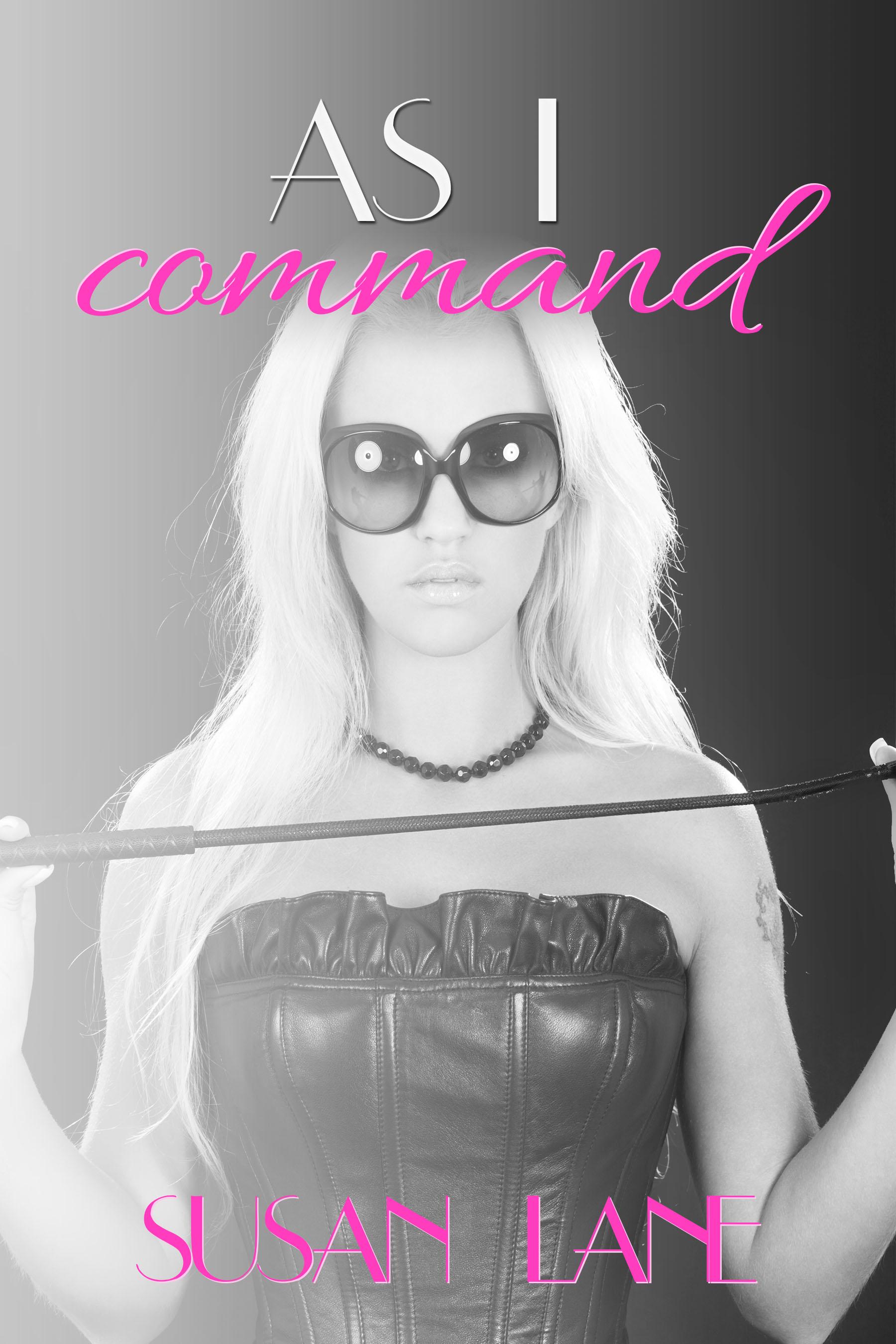 As I Command