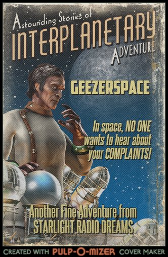 Geezerspace - After the fall of the United Galactic Federation of Associated Planets Chuck Codger collected the mightiest heroes humanity had to offer and set out on a quest across the stars. Out there, in the vast nothing, they've discovered one abiding truth: in space, no one wants to hear about your complaints.CHARACTERS:Chuck Codger - Nominally the captain of the Business, it was Chuck's idea to come out here in the first place, so he gets the blame… er, credit.Mabel - Mabel may have lost most of her hearing but she's still a genius, perhaps the smartest woman in the galaxy. Now that they've left the galaxy someone else probably has that title.Doc - Once one of the most famous surgeons in the galaxy. An incident years ago may have cost him a lot of his long term memory but none of his skill.Eric - By far the oldest and most decrepit of the heroes of the Business. He moves really slowly but has displayed a certain indestructible nature which has ensured his place among the crew.Leslie McFlusher - Once Chuck's plucky ensign in the days of the UGFAP, Leslie is now a full grown woman in her late thirties. She's a dynamo in hand to hand combat, having trained under Chuck.Alex (Alpha 6) - Alex trained as a mechanic before leaving the system to join the android space navy of Glise. She learned their ways and became one of their tribe. She also picked up some of their accent.
