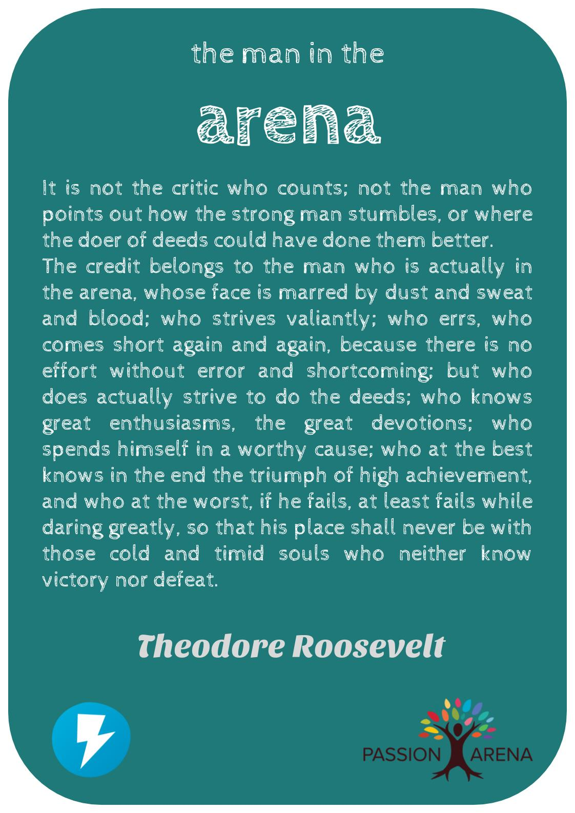 Theodore Roosevelt - 'The Man In The Arena' Quote