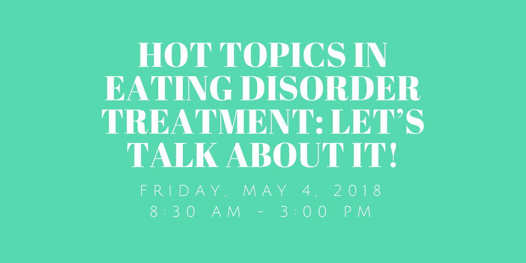 Hot Topics in Eating Disorder Treatment_ Let's Talk About It!.pnhot