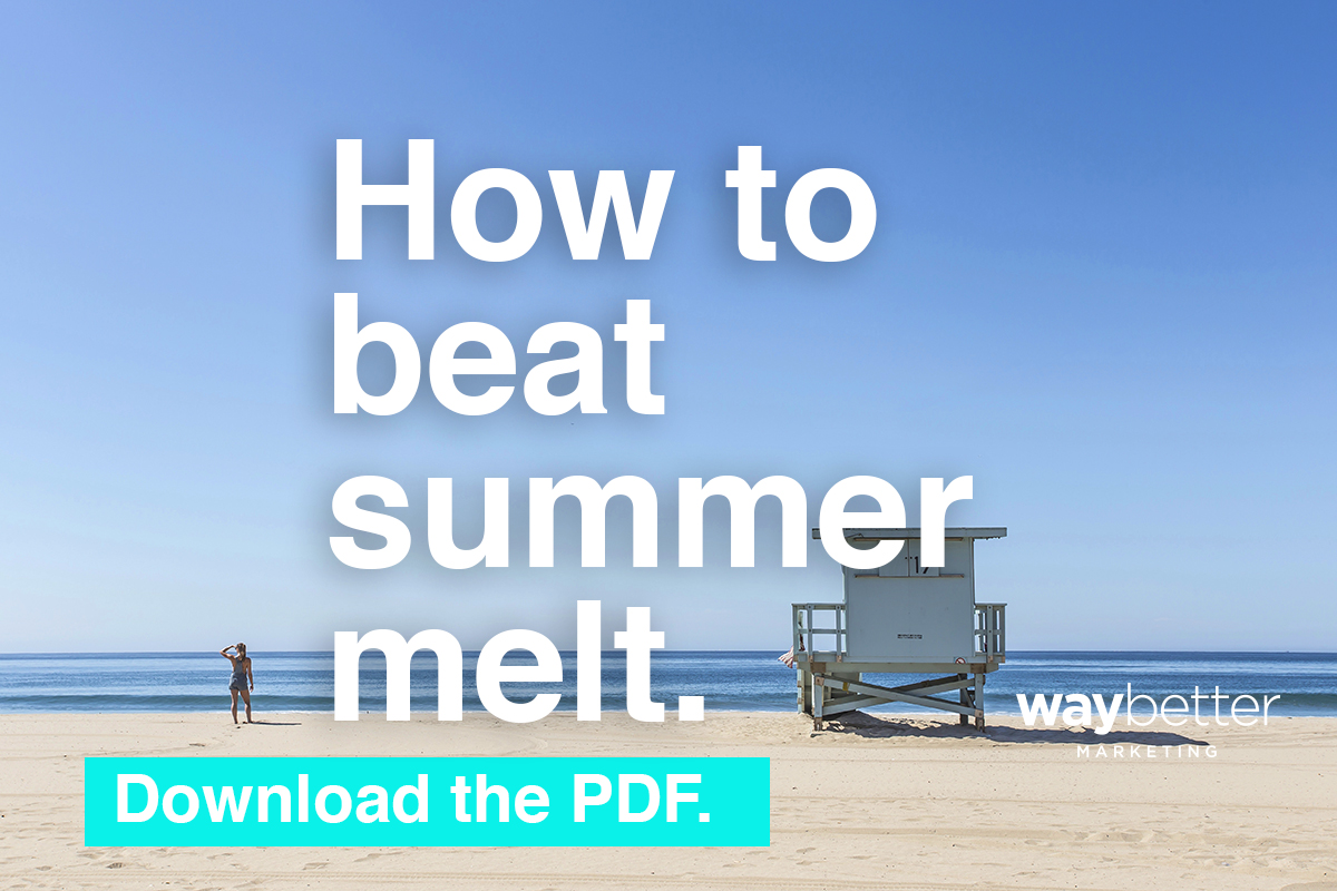Need to explain summer melt to your board, cabinet colleagues, faculty, or staff? Download our overview      here     .