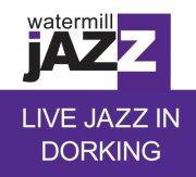 Watermill Jazz (Dorking, UK)