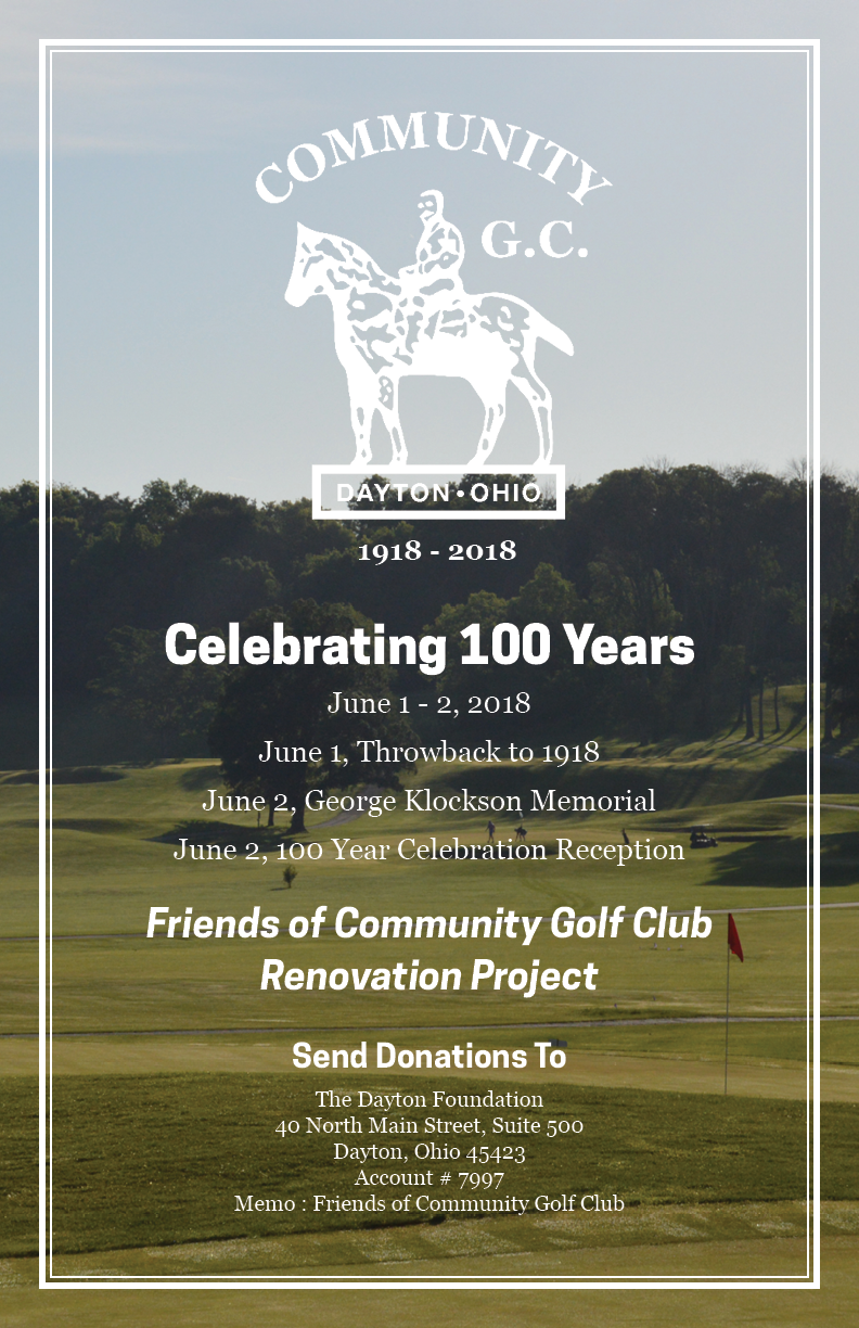 Celebrating 100 Years!  The campaign for funds coincided with the one hundred year anniversary of the Golf Club. This poster was printed out in small format and placed on all the golf carts at the course as well as hung around the club house for maximum visibility.