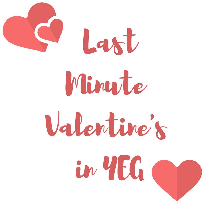 Last Minute Valentine's in YEG.png