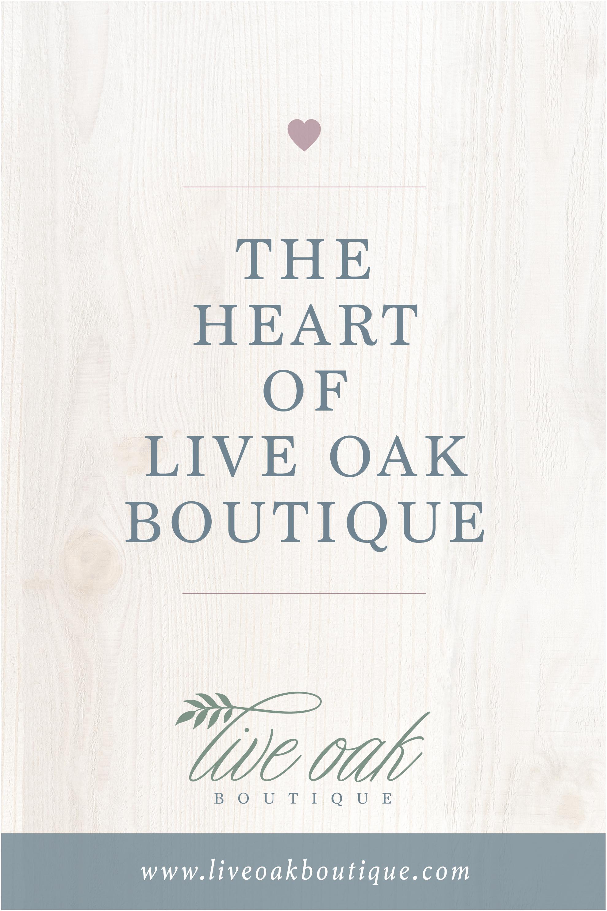 Live Oak Boutique Blog Post: The Heart of Live Oak Boutique