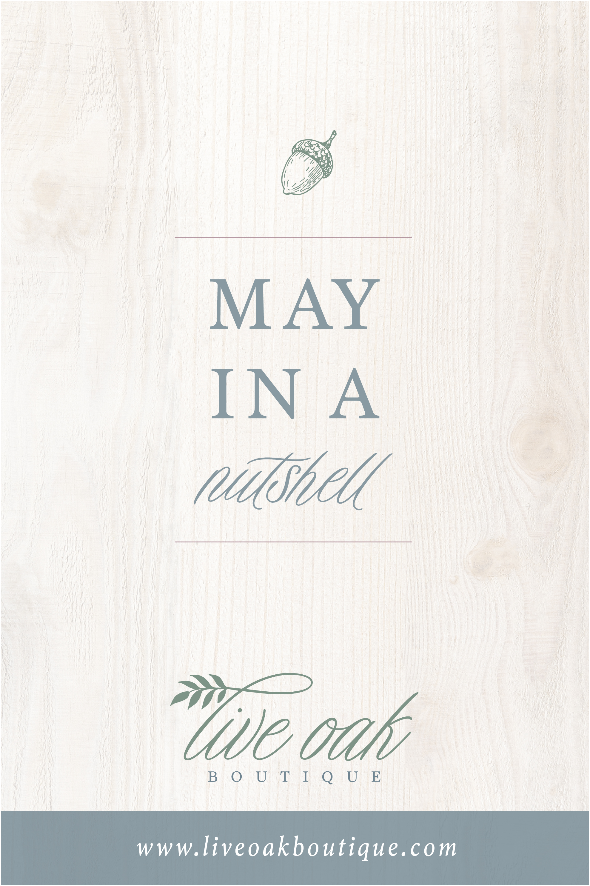 Live Oak Boutique Blog Post: May In A Nutshell