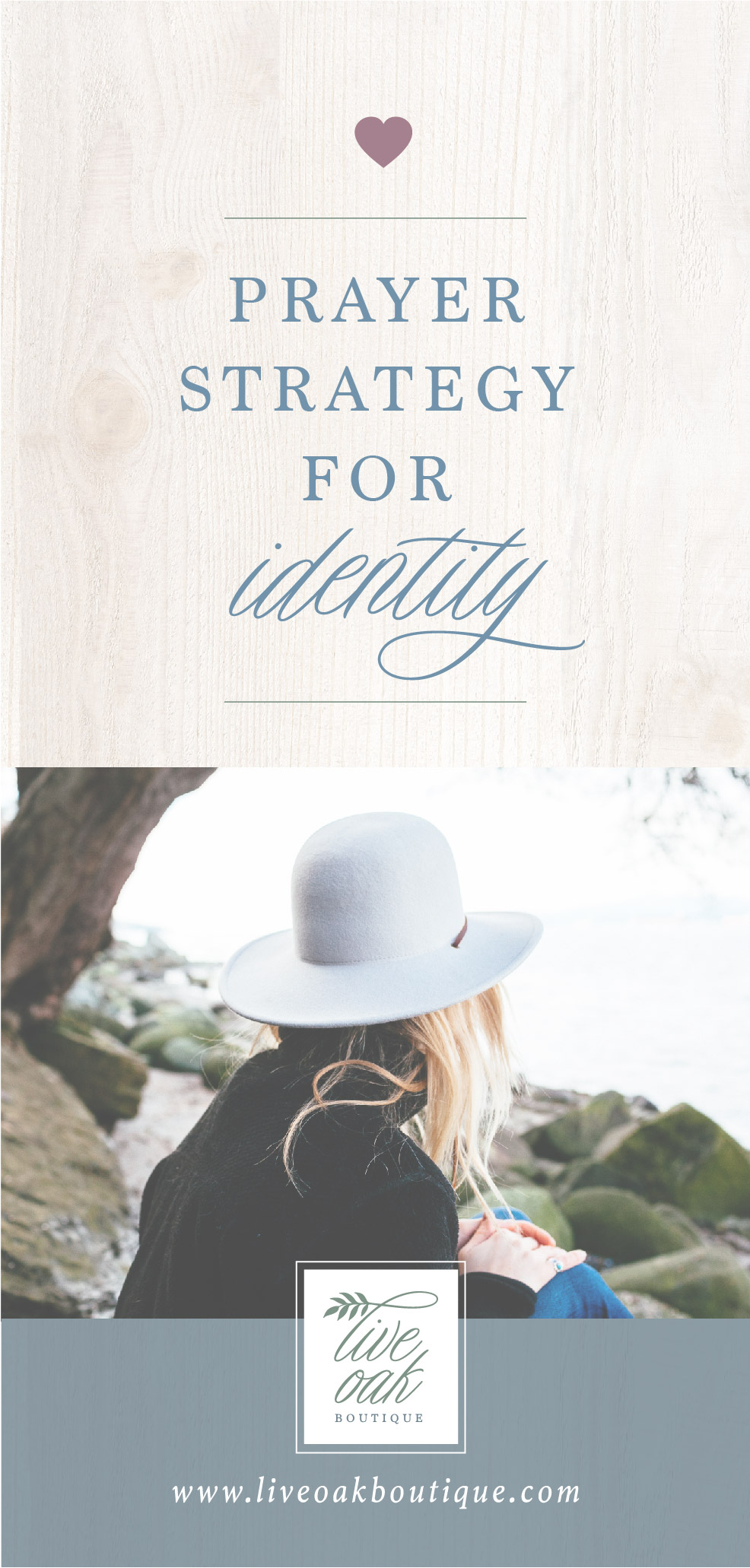Prayer Strategy for Identity from Live Oak Boutique. www.liveoakboutique.com