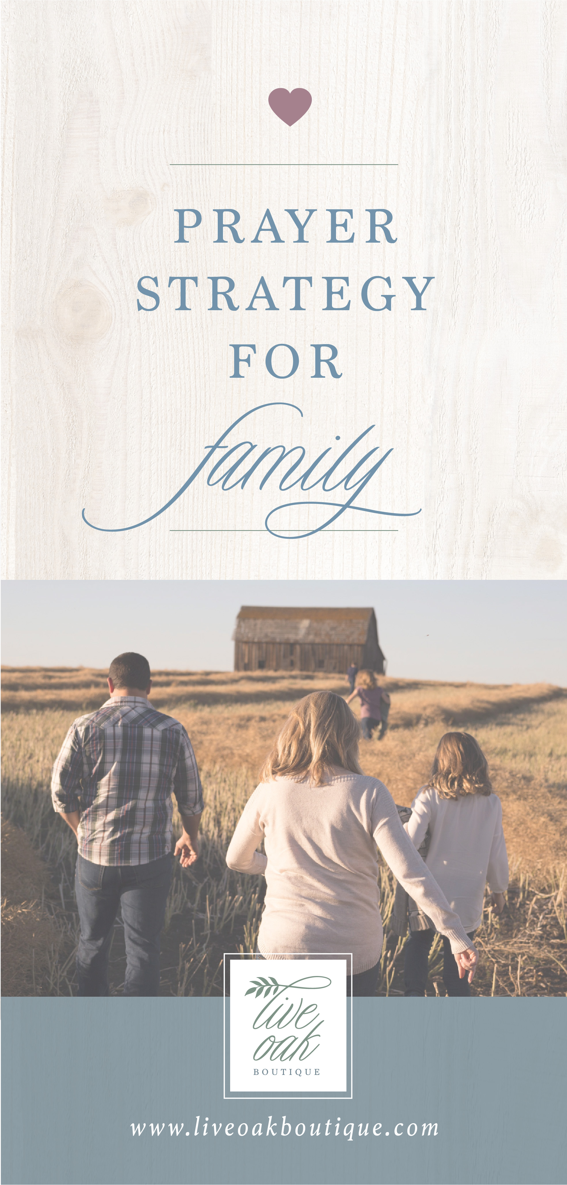 Prayer Strategy for Family from Live Oak Boutique. www.liveoakboutique.com