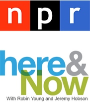 National Public Radio   Here & Now Interview