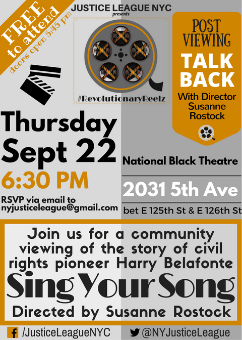S   eptember's  #RevolutionaryReelz documentary was    Sing Your Song    about the legendary Harry Belafonte, the founder of The Gathering for Justice.  The film follows Mr. B's extraordinary career as the world's most popular entertainer to his Civil Rights crusade that spanned 5 decades and continues today.    The screening was followed by a talkback conversation moderated by Citizen Action NY's (and Justice League member) Darius Gordon with the film's director Susanne Rostock.