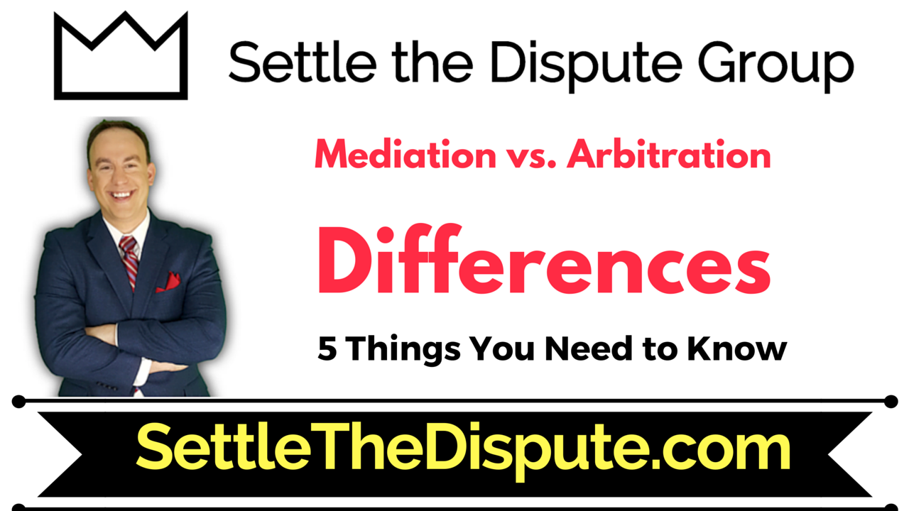 Mediation vs. Arbitration - How are they different?  What's better for you and your clients?