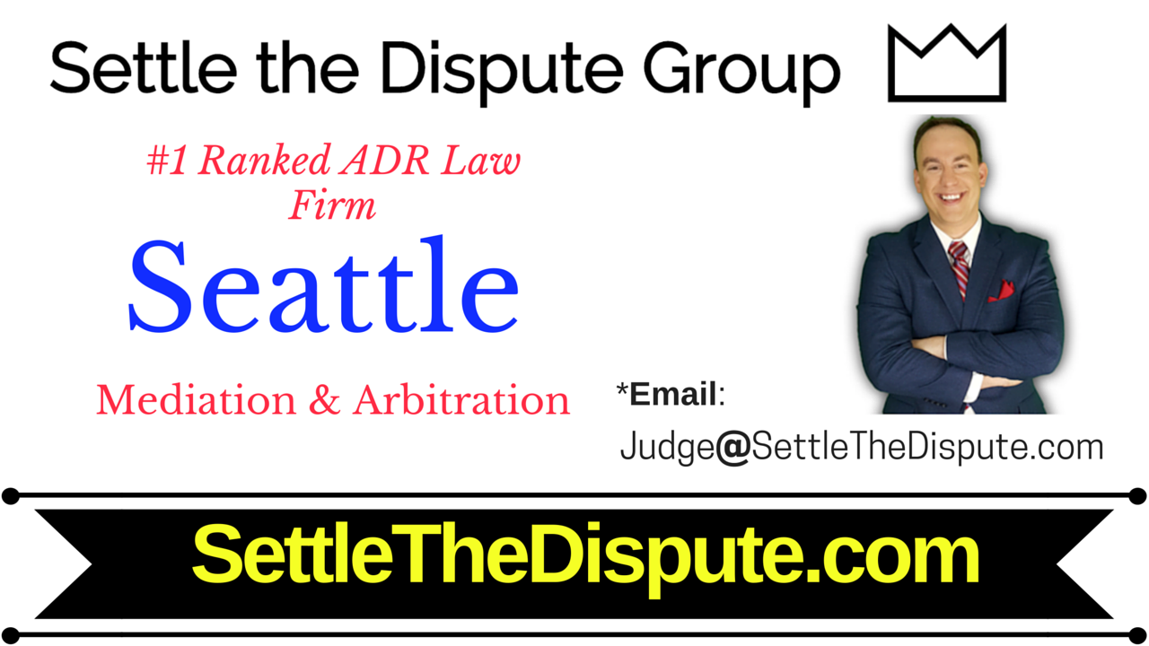 Seattle's Best Mediation and Arbitration Law Firm for ADR: SettletheDispute.com