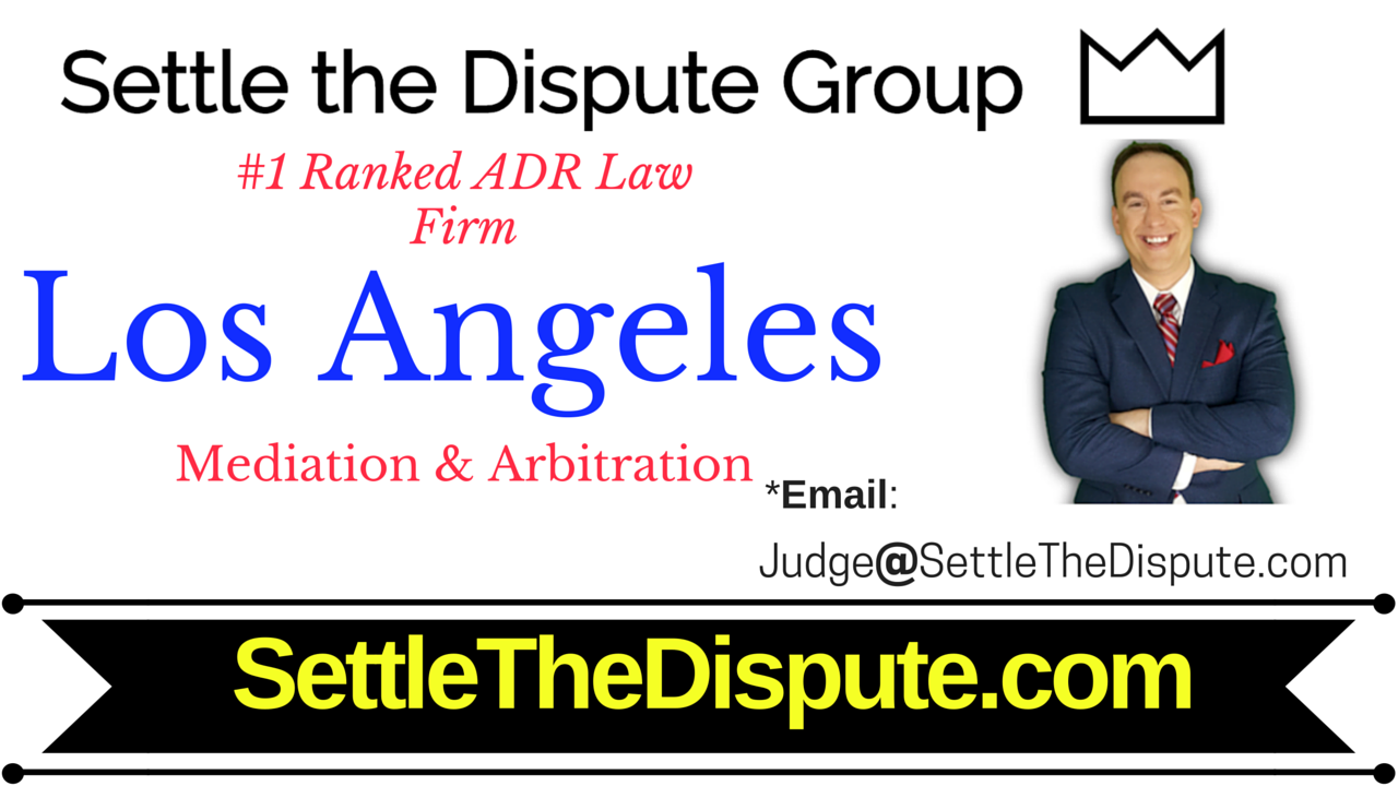 Attorneys in Los Angeles, California for Mediation, Arbitration & ADR