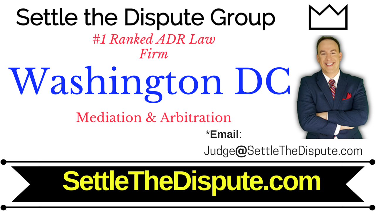 Best Mediation and Arbitration Attorneys in Washington DC (ADR Firm): SettletheDispute.com