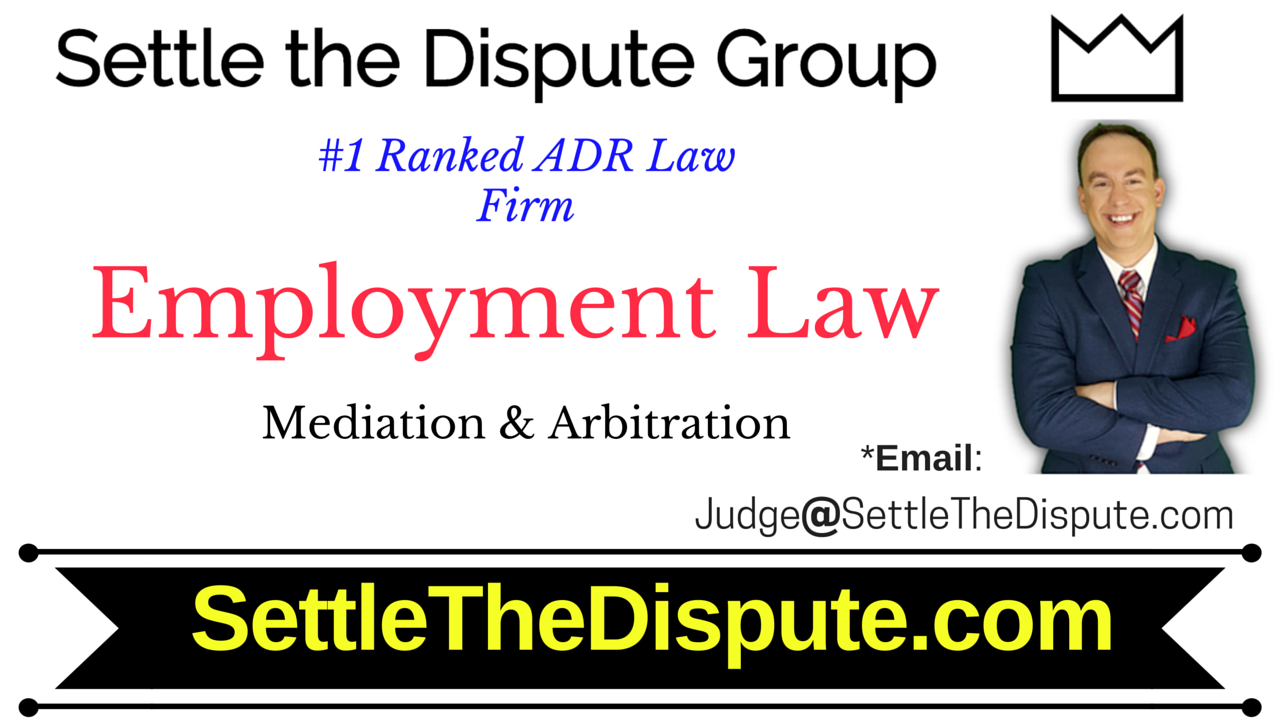 Employment Law Firm: Attorneys for Mediation and Arbitration (ADR)