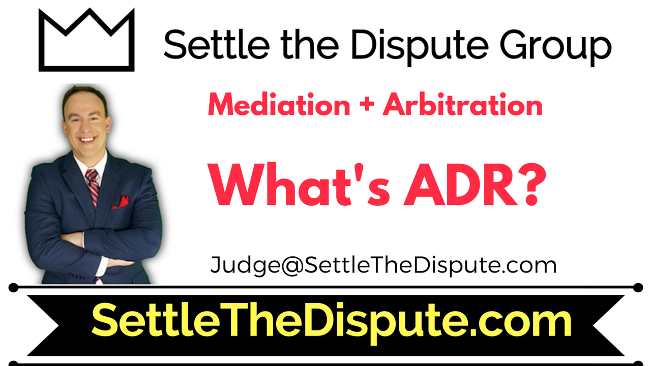 "What is Alternative Dispute Resolution? Also known as ""ADR"" - Expert from Settle the Dispute Group Explains."