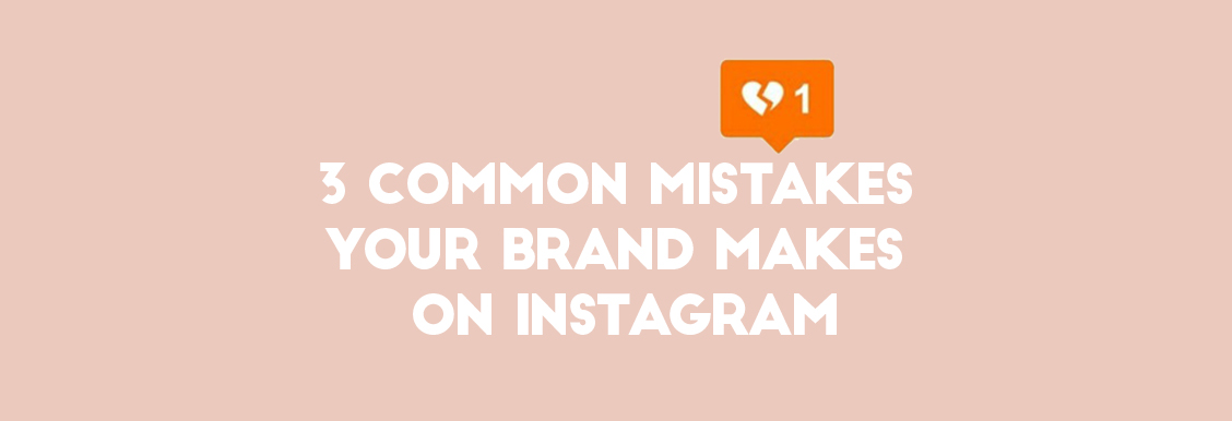 mistakes your brand makes