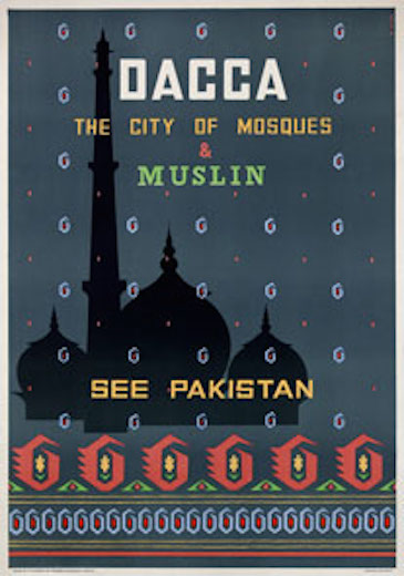 Source: 1960 Dacca The City of Mosques & Muslin, Travel Posters Online