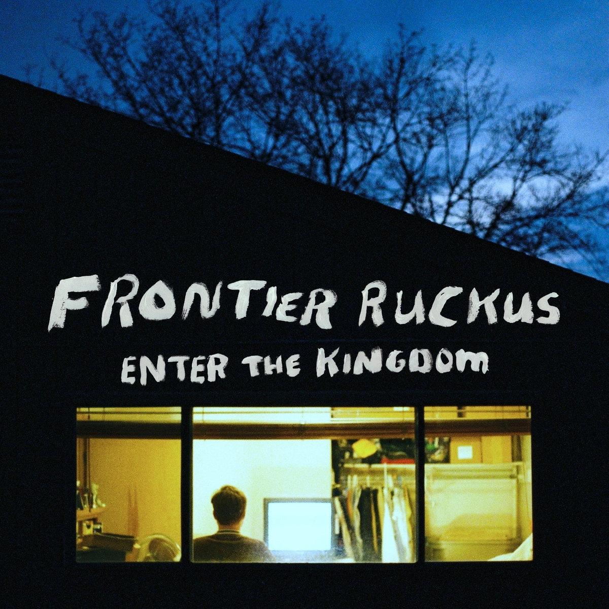 Enter the Kingdom,  Frontier Ruckus (2017)