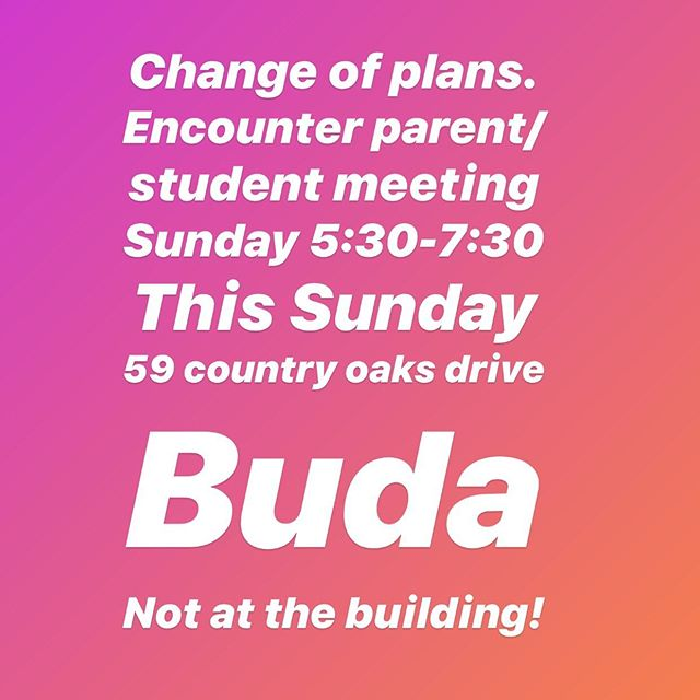 Change of plans y'all!  Sunday night at the Berryhill's ranch. Students and parents invited. We'll be talking about the direction of the student ministry for the coming year!