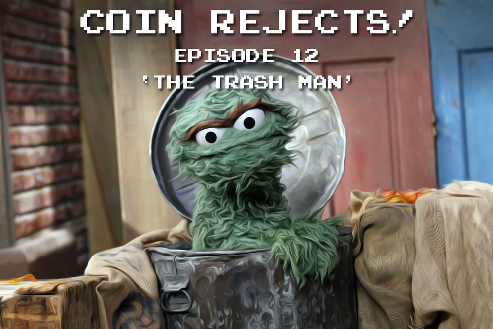 Episode #12 - The Trash Man Coin Rejects - Classic Arcade