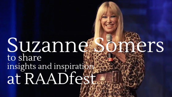 Suzanne Somers to share insights and inspiration at RAADfest 2019