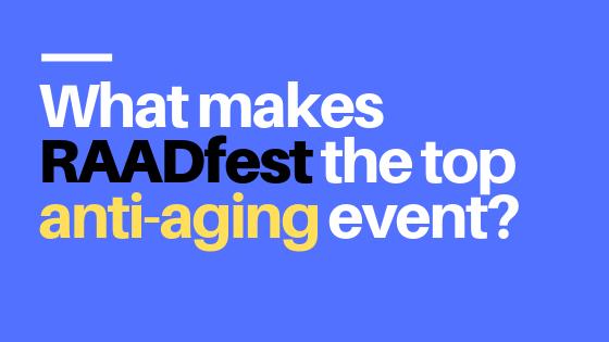 RAADfest anti aging event
