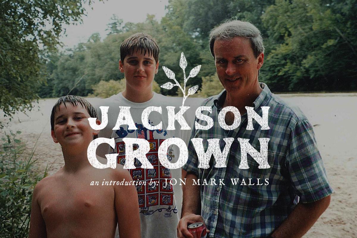 JacksonGrown_header_intro_JM.jpg