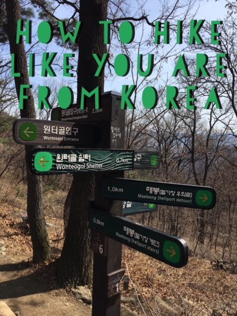 How to Hike Like You Are From South Korea
