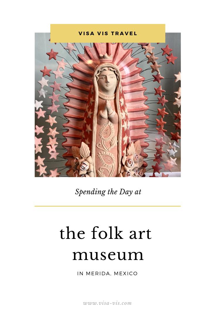 Visiting the Folk Art Museum Merida Mexico.png
