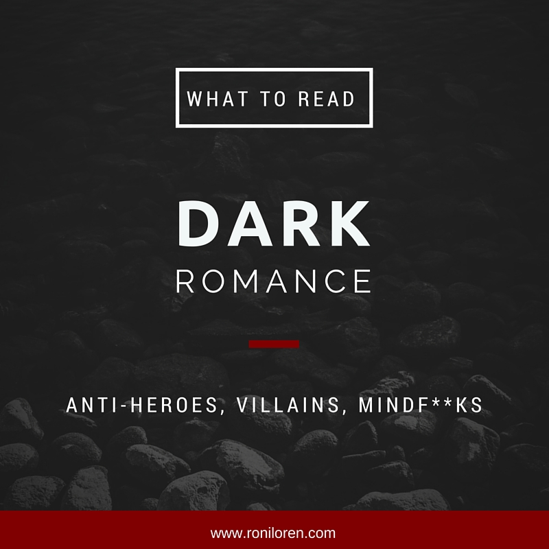 What to Read: Dark Romance - My Recommendations — Roni Loren