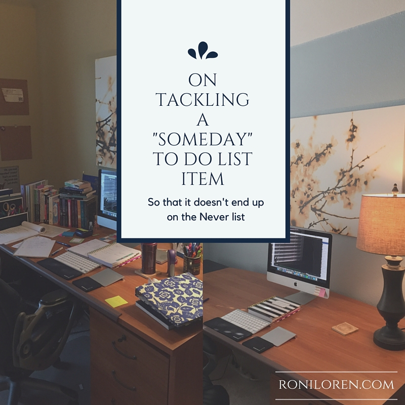 On Tackling a Someday To Do List Item